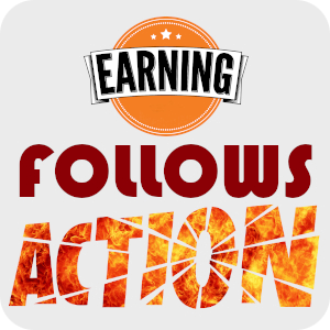 Earning Follows Action